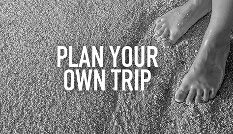 Plan Your Own Trip